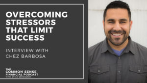 Overcoming Stressors That Limit Success – Interview With Chez Barbosa
